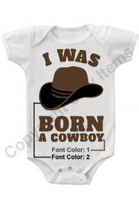I Was Born A Cowboy Cute Baby Onesie