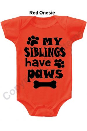 My Siblings have paws Cute Baby Onesie