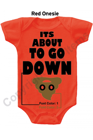 ITS About to Go Down Funny Baby Onesie