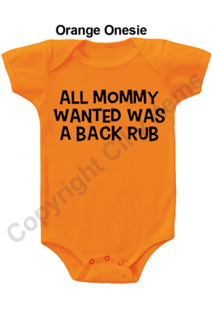 All Mommy Wanted Was a Back Rub Gerber Funny Baby Onesie